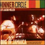 Big in Jamaica: The Best of Inner Circle With Jacob Miller