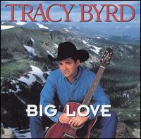 Big Love - Tracy Byrd