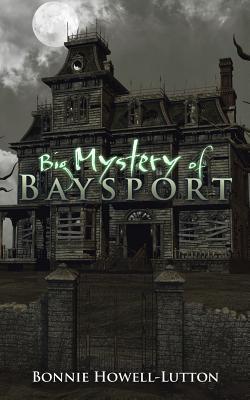 Big Mystery of Baysport - Howell-Lutton, Bonnie