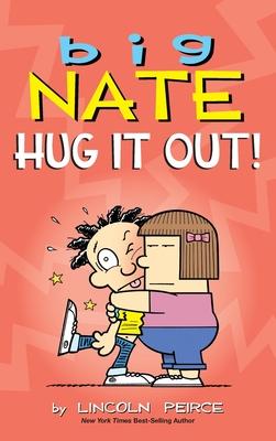 Big Nate: Hug It Out! - Peirce, Lincoln