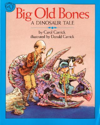 Big Old Bones: A Dinosaur Tale - Carrick, Carol