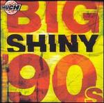 Big Shiny 90s