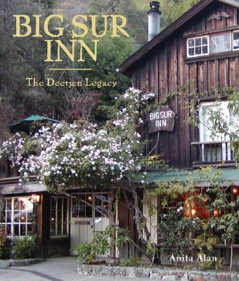 Big Sur Inn: The Deetjen Legacy - Alan, Anita