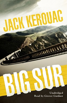 Big Sur - Kerouac, Jack, and Gardner, Grover, Professor (Read by)