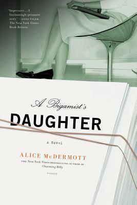 Bigamist's Daughter - McDermott, Alice