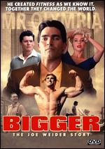 Bigger - George Gallo