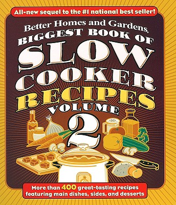 Biggest Book of Slow Cooker Recipes 2 - Better Homes and Gardens, and Holcomb, Carrie (Editor)