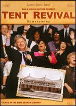 Bill and Gloria Gaither: A Tent Revival Homecoming