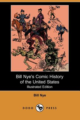Bill Nye's Comic History of the United States (Illustrated Edition) (Dodo Press) - Nye, Bill