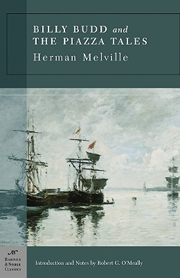 Billy Budd and the Piazza Tales - Melville, Herman, and O'Meally, Robert G (Introduction by), and Stade, George, Professor (Consultant editor)
