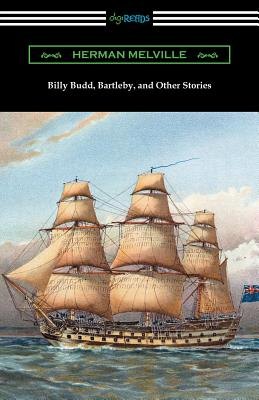 Billy Budd, Bartleby, and Other Stories - Melville, Herman