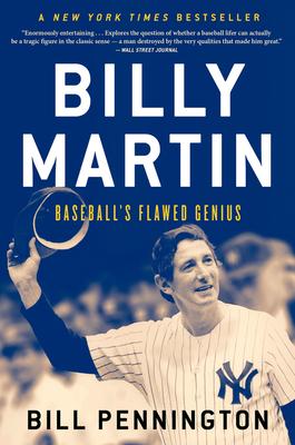 Billy Martin: Baseball's Flawed Genius - Pennington, Bill