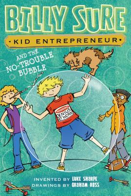 Billy Sure Kid Entrepreneur and the No-Trouble Bubble - Sharpe, Luke