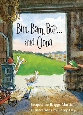 Bim, Bam, Bop . . . and Oona - Martin, Jacqueline Briggs