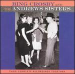 Bing Crosby & the Andrews Sisters: Their Complete Recordings Together - Bing Crosby / The Andrews Sisters