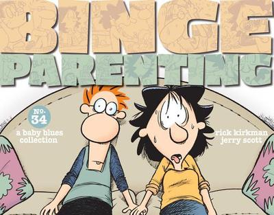 Binge Parenting: A Baby Blues Collection - Kirkman, Rick, and Scott, Jerry