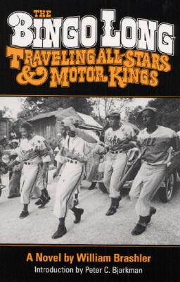 Bingo Long's Traveling All-Stars and Motor Kings - Brashler, William, and Bjarkman, Peter C (Introduction by)