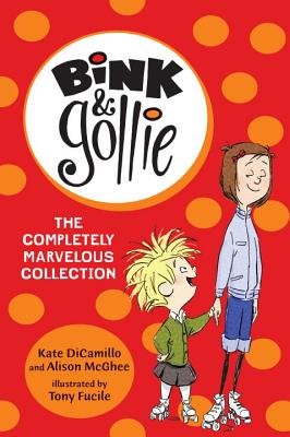 Bink and Gollie: The Completely Marvelous Collection - DiCamillo, Kate, and McGhee, Alison