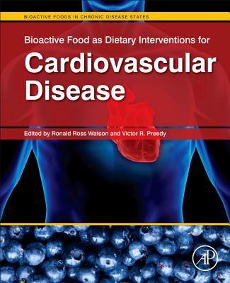Bioactive Food as Dietary Interventions for Cardiovascular Disease - Watson, Ronald Ross (Editor)