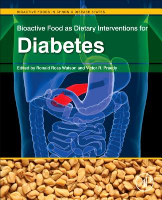 Bioactive Food as Dietary Interventions for Diabetes - Watson, Ronald Ross (Editor), and Preedy, Victor R (Editor)