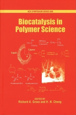 Biocatalysis in Polymer Science - Gross, Richard A (Editor)