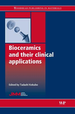Bioceramics and their Clinical Applications - Kokubo, Tadashi (Editor)