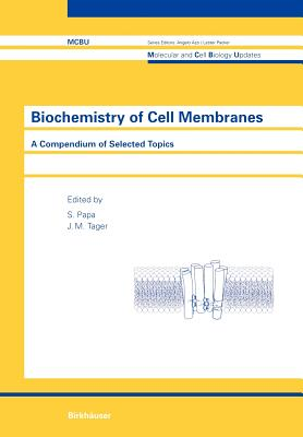 Biochemistry of Cell Membranes: A Compendium of Selected Topics - Papa, S (Editor)