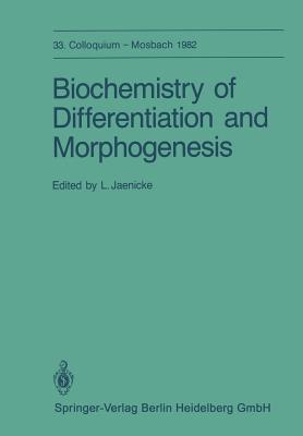 Biochemistry of Differentiation and Morphogenesis - Jaenicke, L (Editor)
