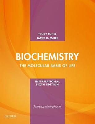Biochemistry: The Molecular Basis of Life - McKee, Trudy