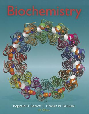 Biochemistry - Garrett, Reginald H, and Grisham, Charles M, PH.D