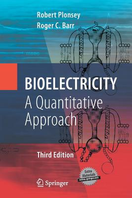 Bioelectricity: A Quantitative Approach - Plonsey, Robert, and Barr, Roger C