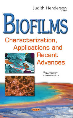 Biofilms: Characterization, Applications & Recent Advances - Henderson, Judith Rice (Editor)