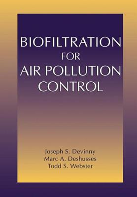 Biofiltration for Air Pollution Control - Devinny, Joseph S, and Lewis, and Deshusses, Marc A