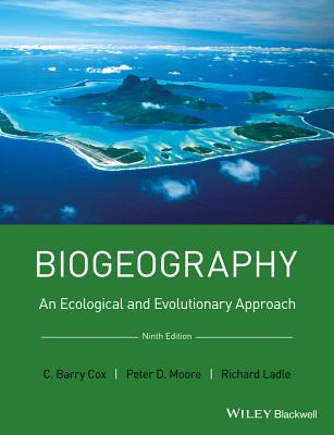 Biogeography: An Ecological and Evolutionary Approach - Cox, C. Barry, and Field, Richard, and Ladle, Richard J.