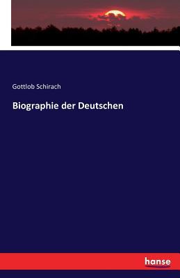 Biographie Der Deutschen (1770) - Schirach, Gottlob Benedikt Von