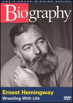 Biography: Ernest Hemingway - Wrestling with Life - Steve Crisman