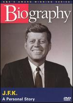 Biography: John F. Kennedy - A Personal Story