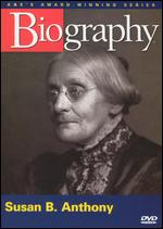 Biography: Susan B. Anthony -
