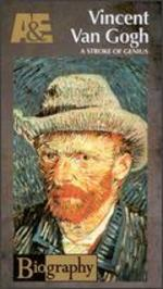 Biography: Vincent Van Gogh - A Stroke of Genius