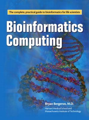 Bioinformatics Computing - Bergeron, Bryan, MD.