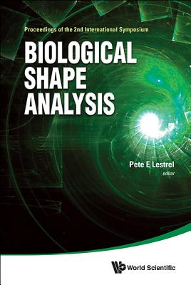 Biological Shape Analysis - Proceedings Of The 2nd International Symposium - Lestrel, Pete E. (Editor)