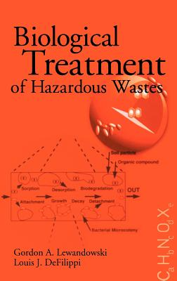 Biological Treatment of Hazardous Wastes - Lewandowski, Gordon A, and Defilippi, Louis J