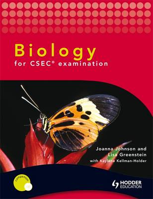 Biology for CSEC Examination - Kellman-Holder, Kaylene, and George-Johnson, Joanna, and Greenstein, Lisa