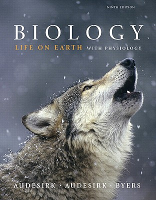 Biology: Life on Earth with Physiology, Books a la Carte Edition - Audesirk, Gerald, and Audesirk, Teresa, and Byers, Bruce E