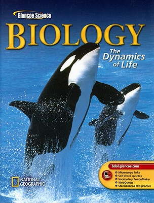 Biology: The Dynamics of Life - Biggs, Alton, and Hagins, Whitney Crispen, and Kapicka, Chris
