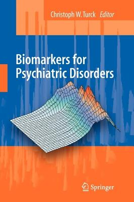 Biomarkers for Psychiatric Disorders - Turck, Christoph W. (Editor)