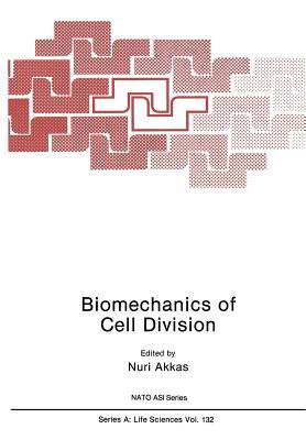Biomechanics of Cell Division - Akkas, Nuri (Editor)