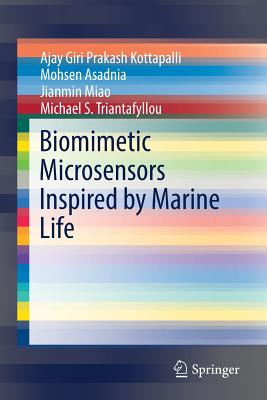 Biomimetic Microsensors Inspired by Marine Life - Kottapalli, Ajay Giri Prakash, and Asadnia, Mohsen, and Miao, Jianmin