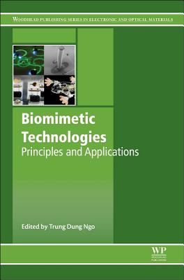 Biomimetic Technologies: Principles and Applications - Ngo, Trung Dung (Editor)