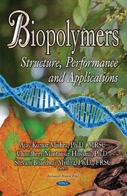 Biopolymers: Structure, Performance & Applications - Kumar, Ajay (Editor)
